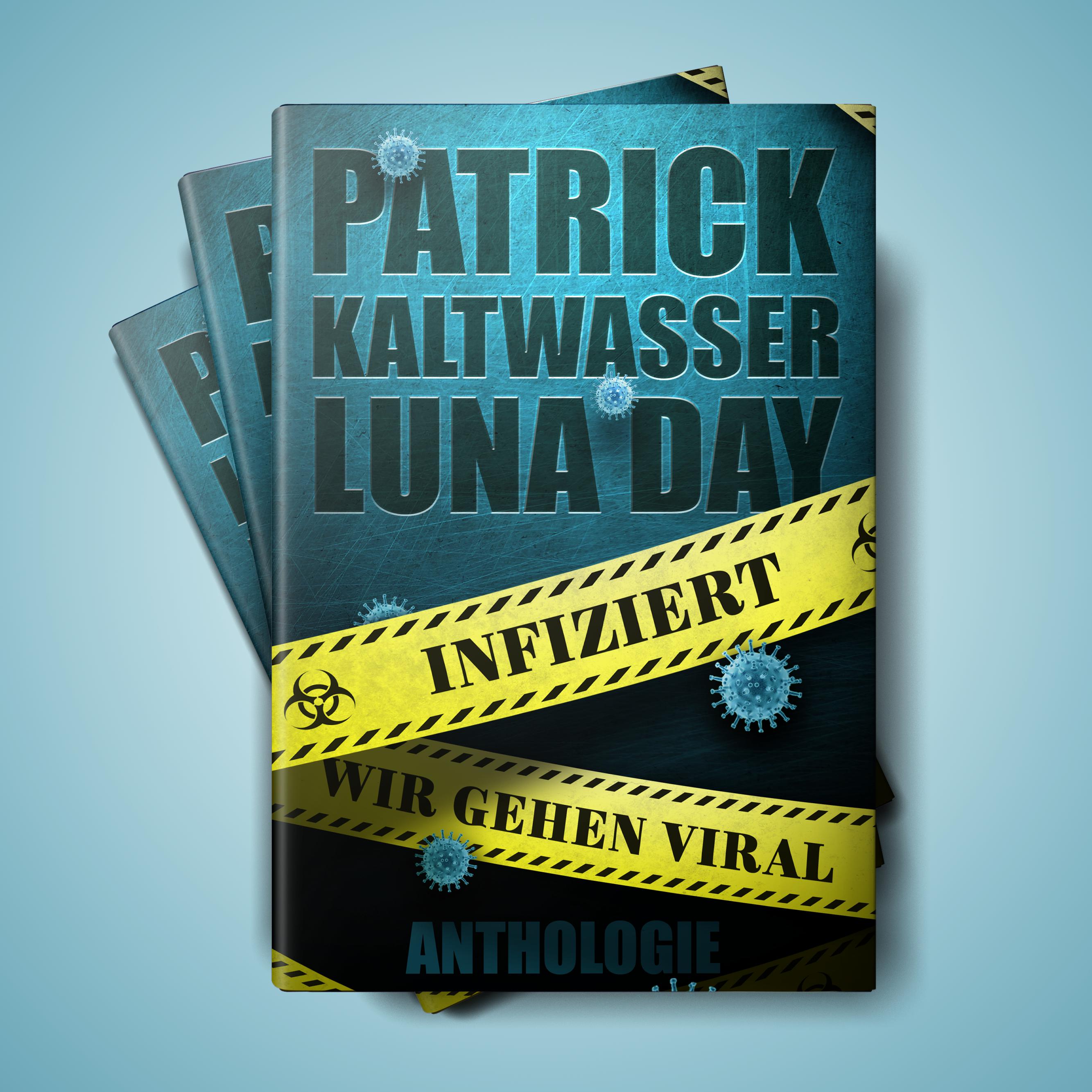 Infiziert – Wir gehen viral von Patrick Kaltwasser und Luna Day