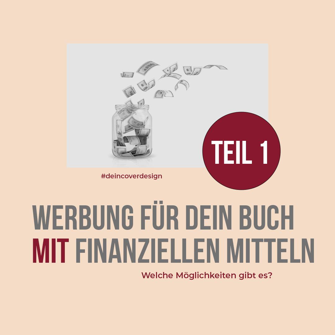 Werbung für dein Buch mit finanziellen Mitteln Teil 1